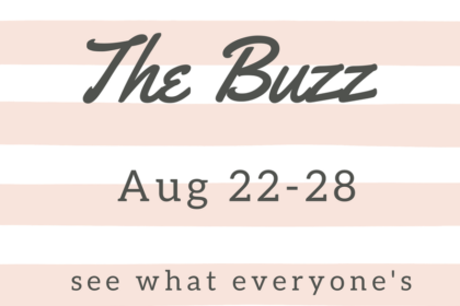 the weekly buzz august 22nd - 28th 2016