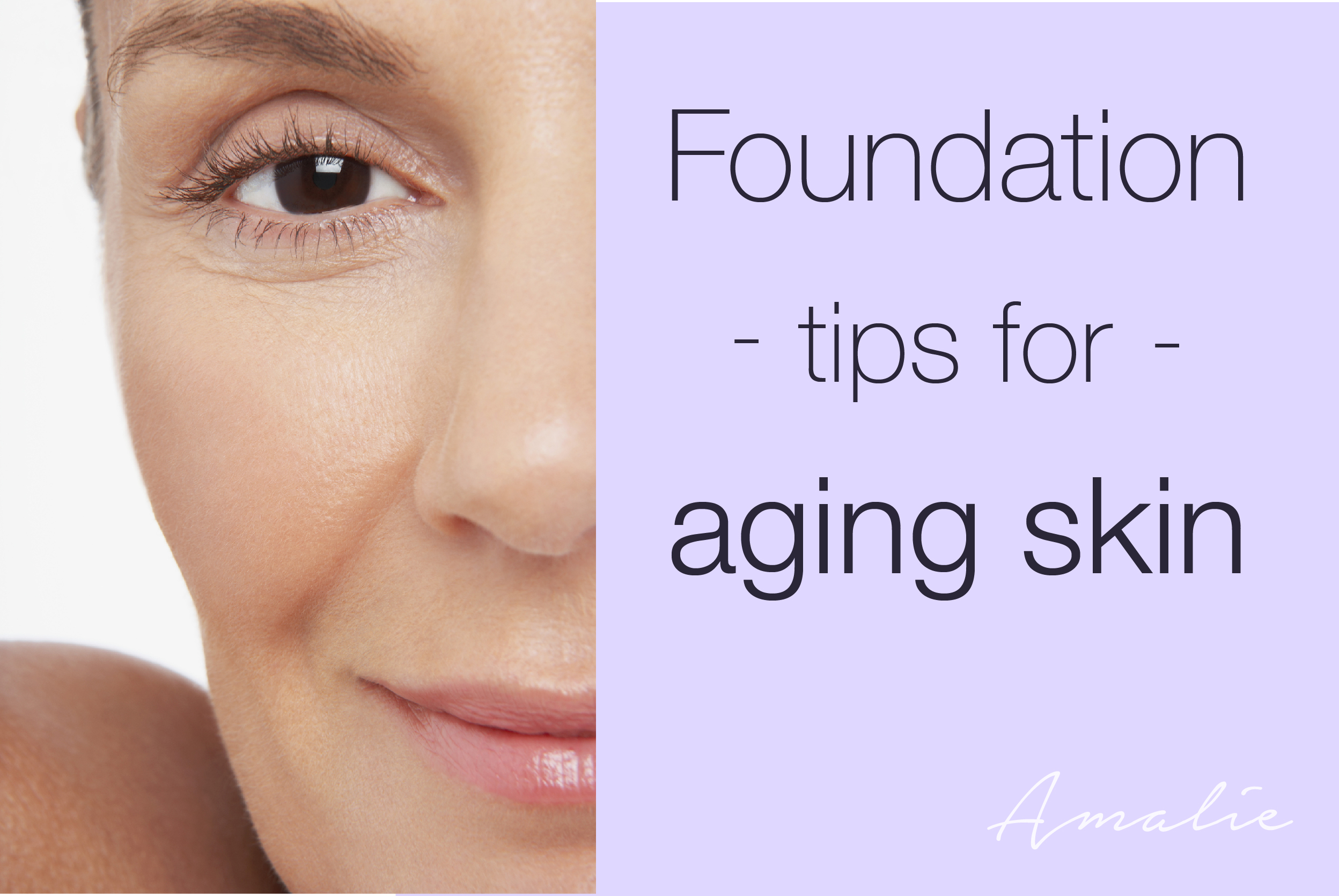 BEAUTY Q&A: FOUNDATION TIPS FOR AGING SKIN – Amalie Blog